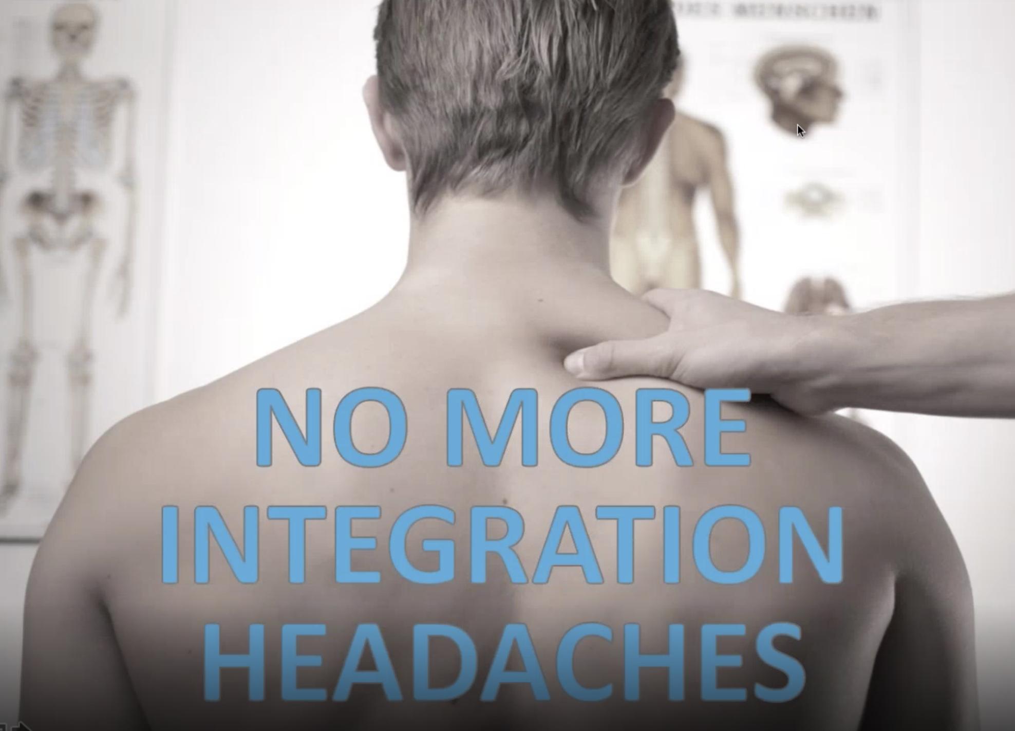 No more integration headaches